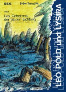 Leo Pold und Lysira oder Das Geheimnis der blauen Lichtung